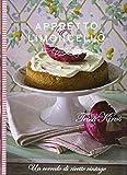 Appretto & limoncello. Un corredo di ricette vintage. Ediz. illustrata