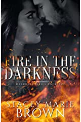 Fire In The Darkness (Darkness Series Book 2) Kindle Edition
