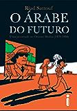 O árabe do futuro: Uma juventude no Oriente Médio (1978 - 1984)