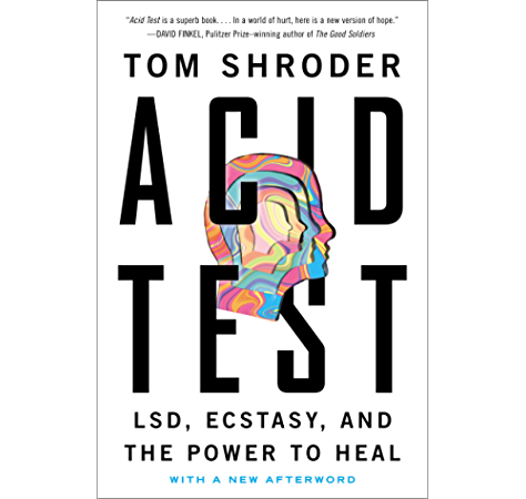 Acid Test Lsd Ecstasy And The Power To Heal Kindle Edition By Shroder Tom Health Fitness Dieting Kindle Ebooks Amazon Com