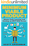 Minimum Viable Product: Master Early Learning and Develop an MVP with Scrum (English Edition)