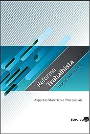 Reforma trabalhista - 1ª edição de 2019: Aspectos materiais e processuais