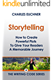 Storytelling: How to Create Powerful Plots To Give Your Readers a Memorable Journey (The Writing Code Series Book 2)