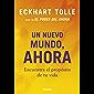 Un nuevo mundo, ahora: Encuentra el propósito de tu vida (Spanish Edition)