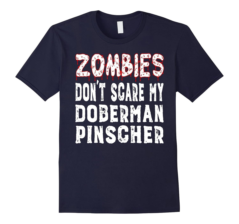 Zombies Don't Scare My Doberman Pinscher T-Shirt-BN