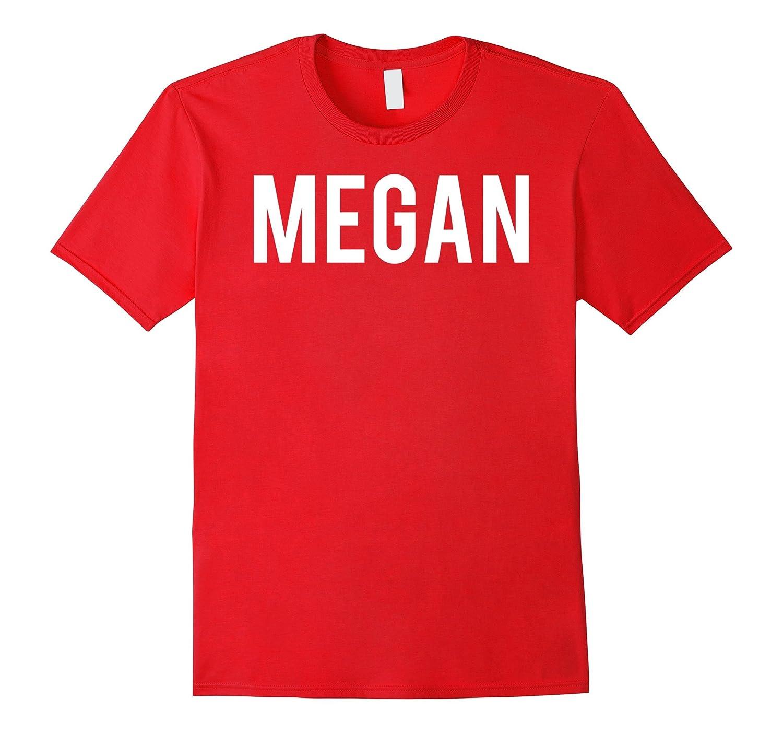 Megan T Shirt - Cool new funny name fan cheap gift tee-Art