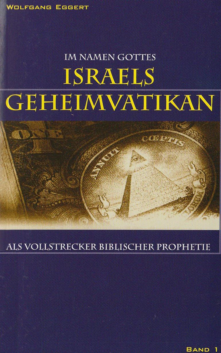 Im Namen Gottes - Israels Geheimvatikan als Vollstrecker biblischer Prophetie