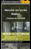 Meurtre au lycée Wallon: Les éditions du Val
