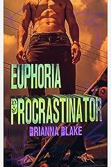 Euphoria Procrastinator: A Different Dark High School Bully Romance Standalone Kindle Edition