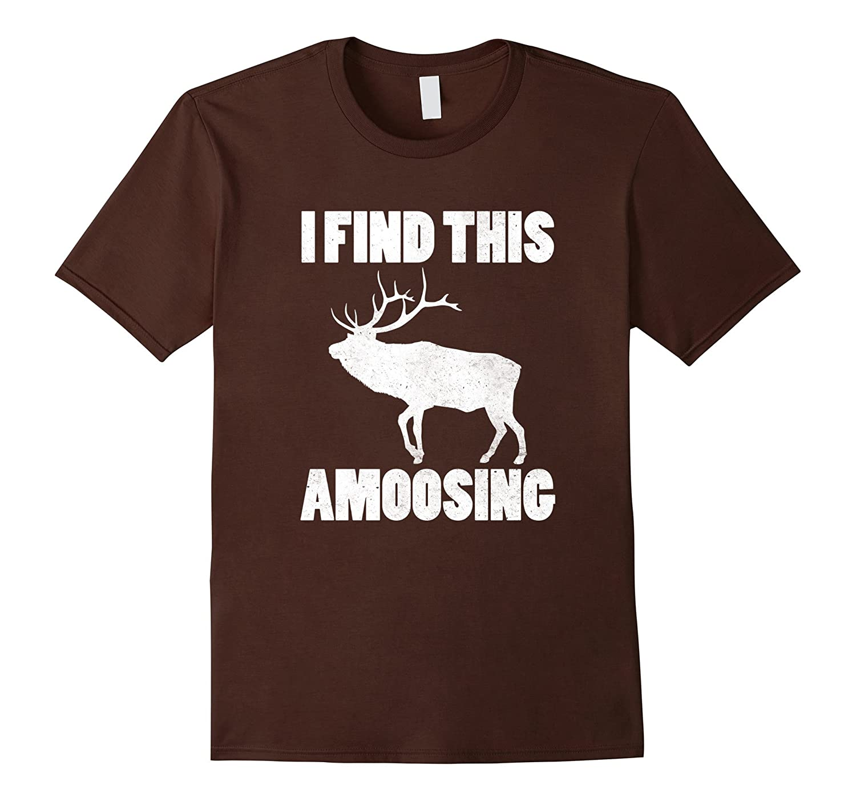 I Find This Amoosing T-Shirt Funny Moose Shirt Hunting