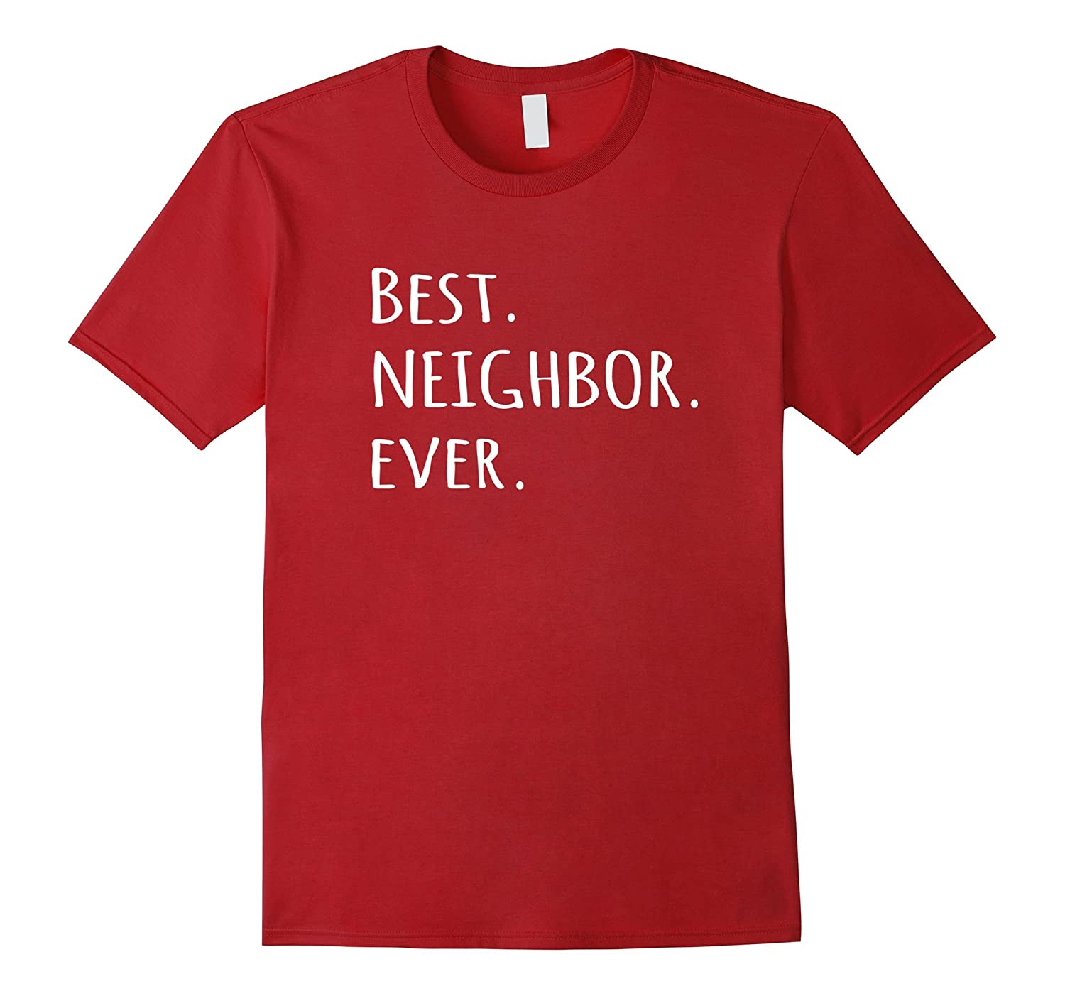 0038abf2836 Best Neighbor Ever T-shirt - fun friend next door tshirt tee-TH ...