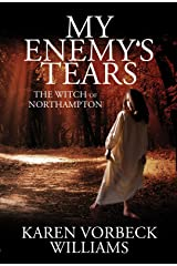 My Enemy's Tears: The Witch of Northampton Paperback