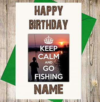 Keep Calm And Go Fishing Personalised Birthday Card Any Name And