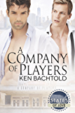 A Company of Players (States of Love Book 1)