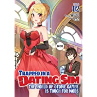 Trapped in a Dating Sim: The World of Otome Games is Tough for Mobs (Light Novel) Vol. 2