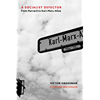 A Socialist Defector: From Harvard to Karl-Marx-Allee