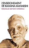 L'Enseignement de Ramana Maharshi : Nouvelle édition intégrale
