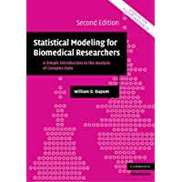 Statistical Modeling for Biomedical Researchers: A Simple Introduction To The Analysis Of Complex Data (Cambridge Medicine (Paperback))