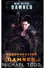Resurrection Of The Damned: A Supernatural Action Adventure Opera (War of the Damned Book 1) Kindle Edition