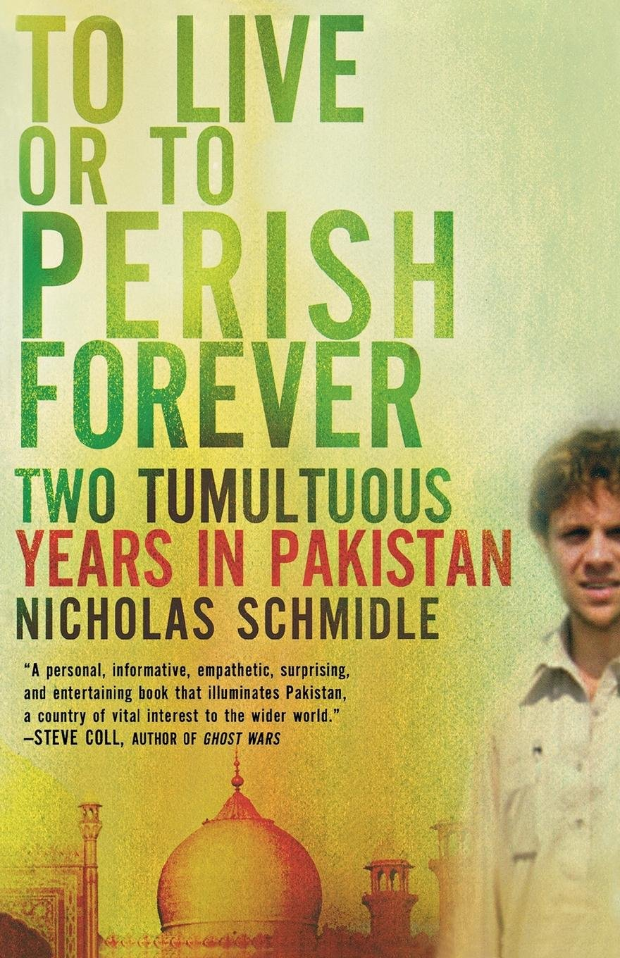 Download To Live or to Perish Forever: Two Tumultuous Years in Pakistan ebook