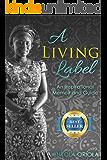A Living Label: An Inspirational Memoir and Guide