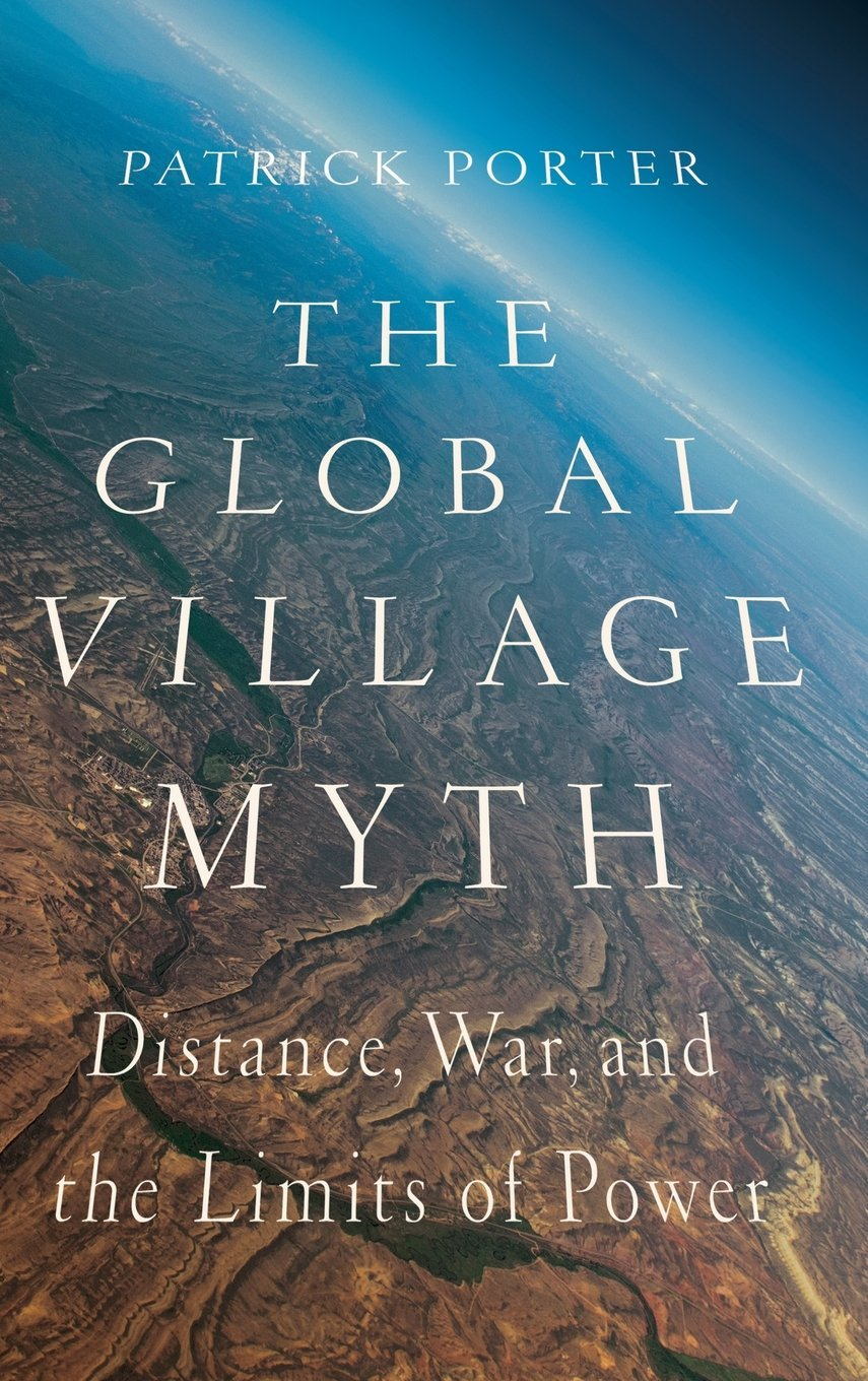 Download The Global Village Myth: Distance, War, and the Limits of Power PDF