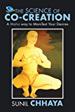THE SCIENCE of  CO-CREATION: A Maha Way to Manifest Your Desires