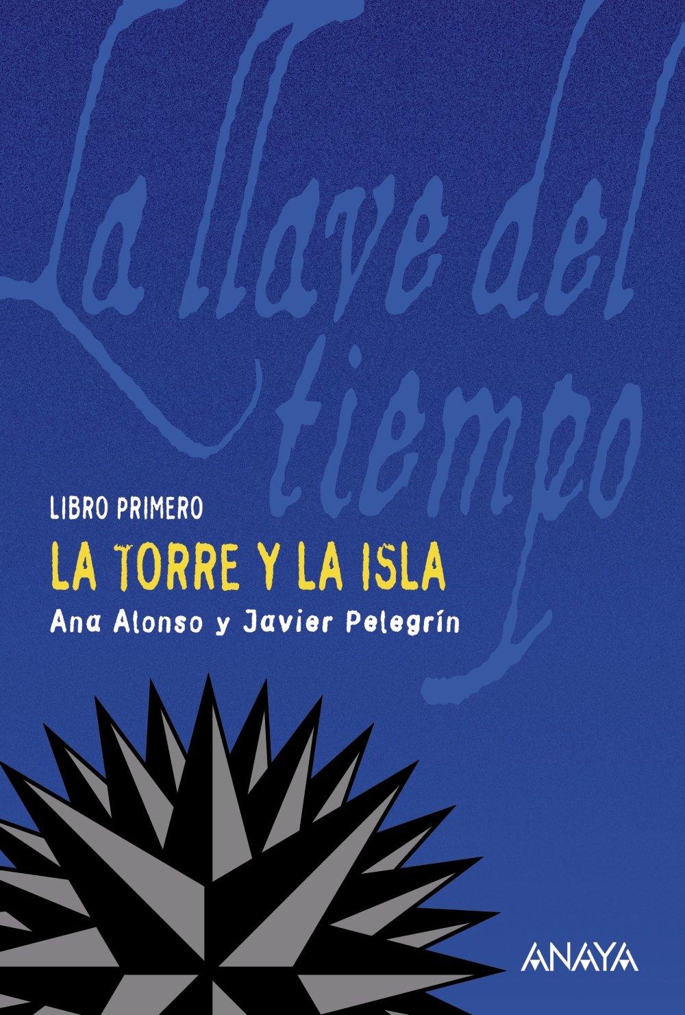 La torre y la isla: La llave del tiempo, I LITERATURA JUVENIL a ...