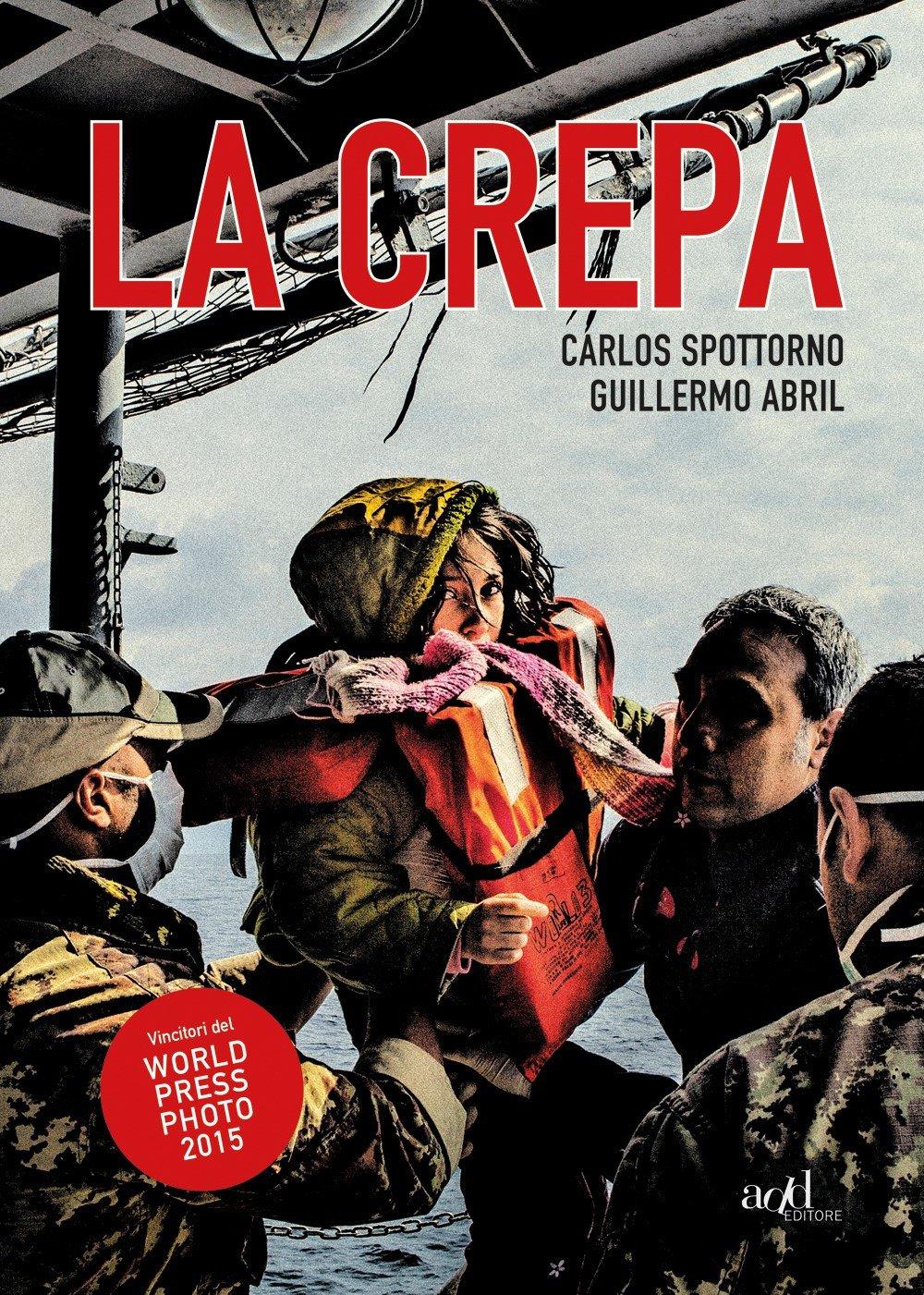 La crepa Copertina flessibile – 16 nov 2017 Carlos Spottorno Guillermo Abril F. Bianchi ADD Editore