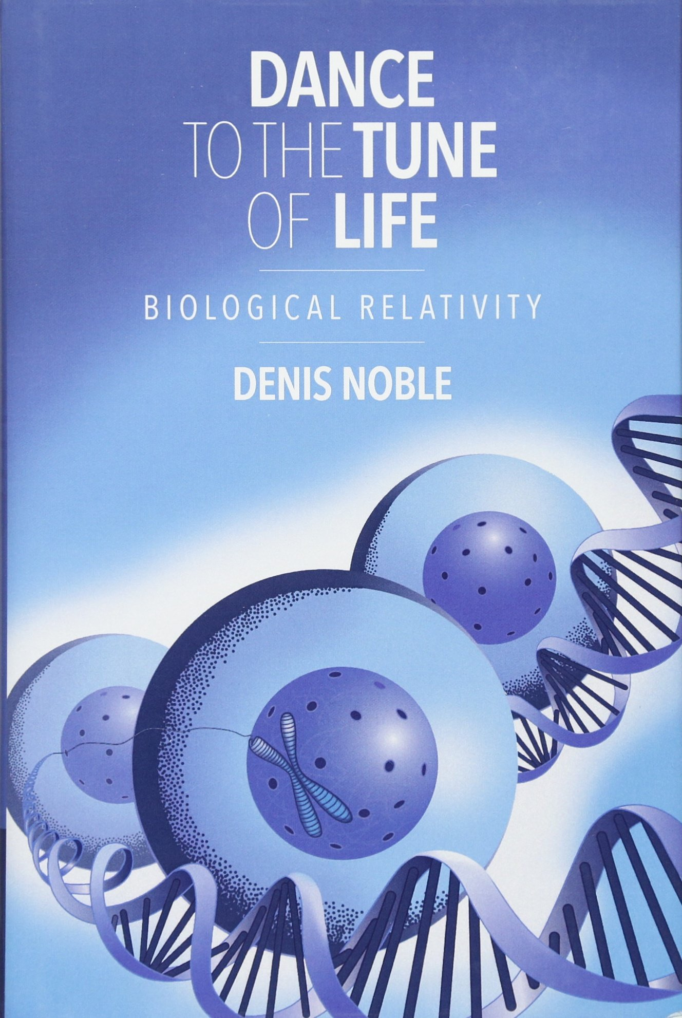 Dance to the Tune of Life: Biological Relativity: Amazon co