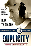 Duplicity: Episodes 1 through 6 - A Tale of Murder, Mystery and Romance (A Smoke and Mirrors Book Book 2)