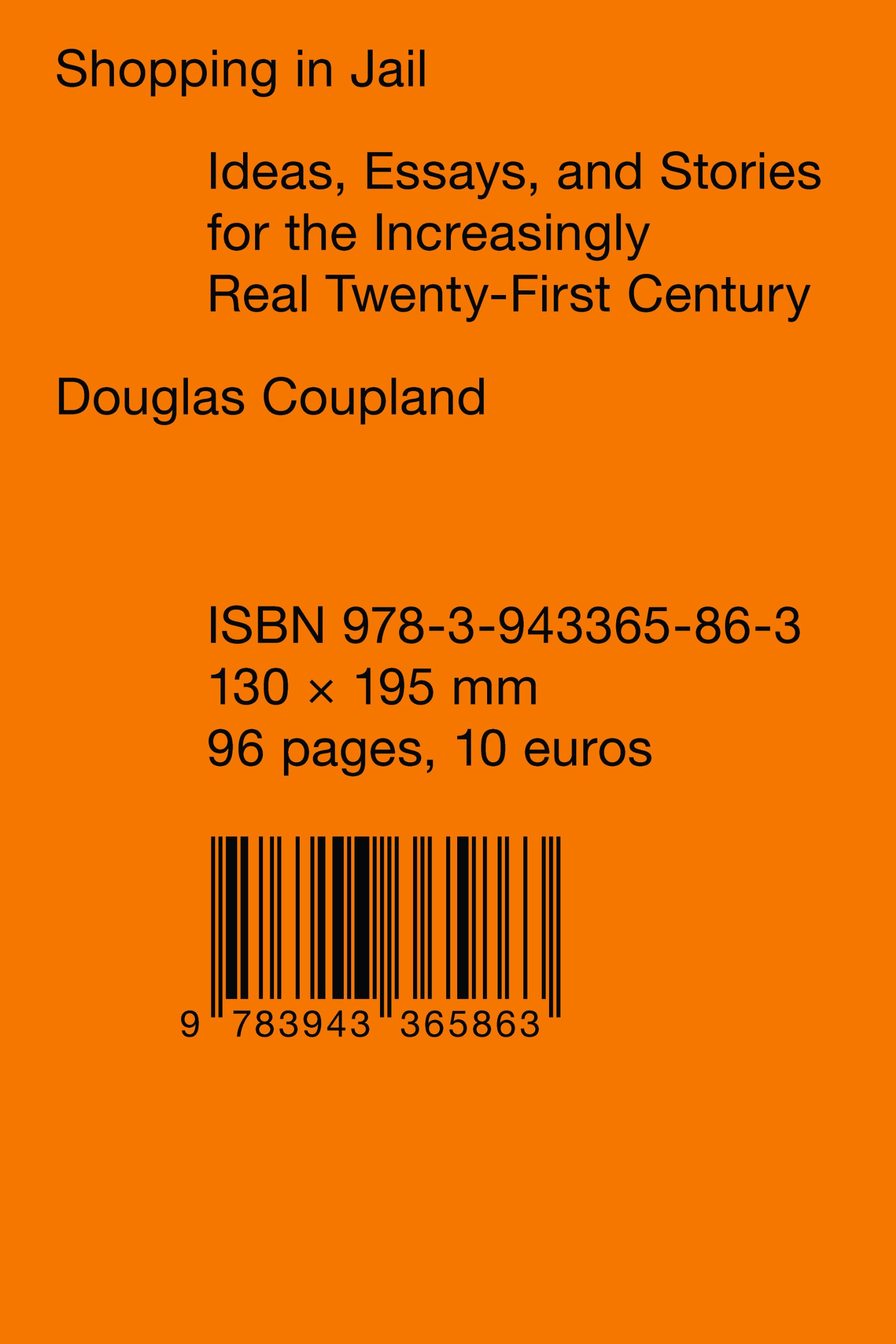 shopping in jail ideas essays and stories for the increasingly shopping in jail ideas essays and stories for the increasingly real 21st century douglas coupland 9783943365863 com books