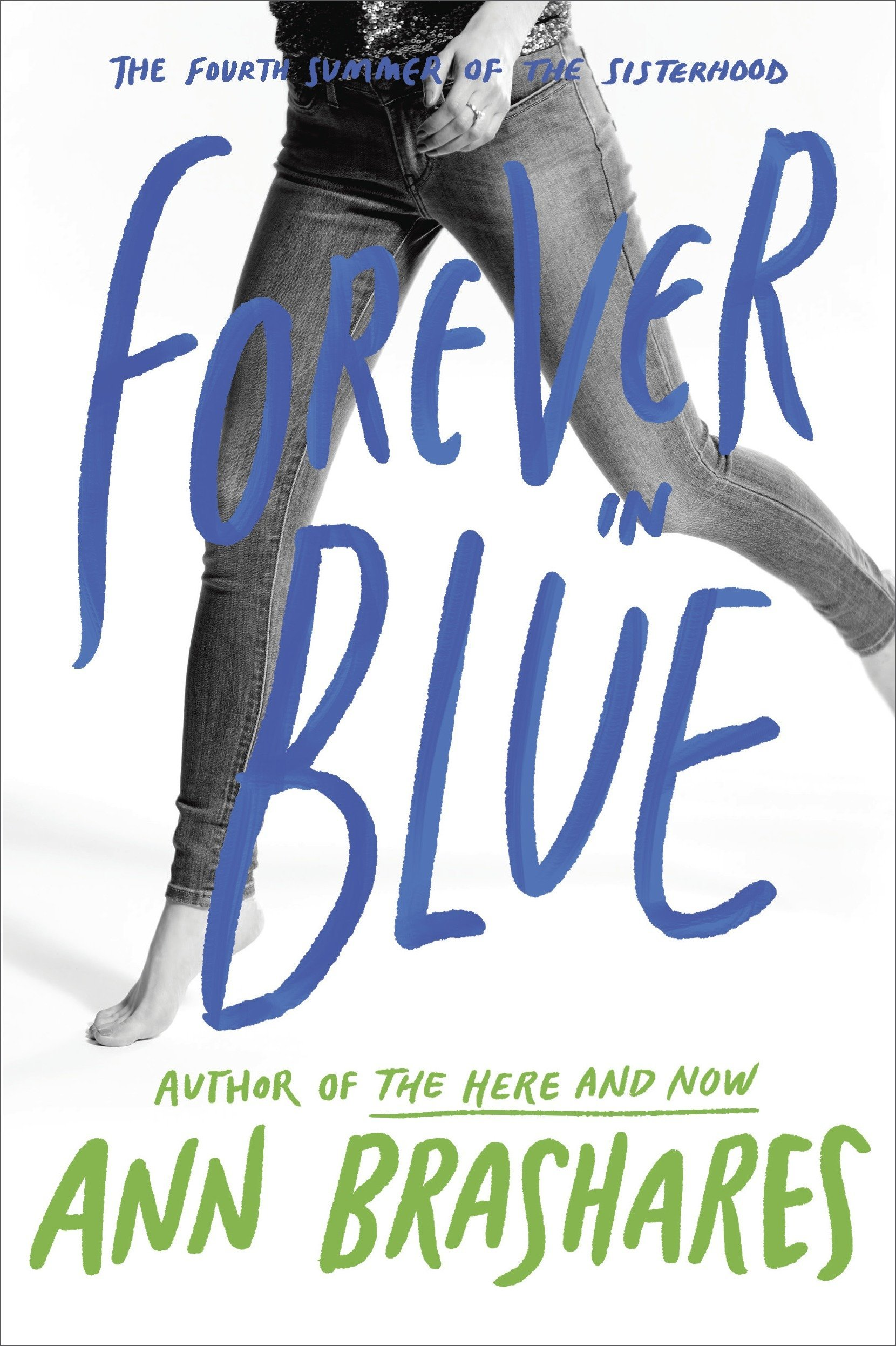 Forever in Blue: The Fourth Summer of the Sisterhood (The Sisterhood of the Traveling Pants, Band 4)