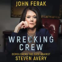 Wrecking Crew: Demolishing the Case Against Steven Avery