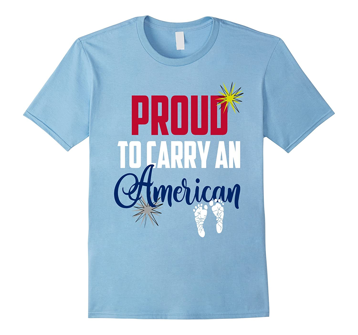 4th of July Pregnancy Shirt Pregnant Proud To Carry American-PL