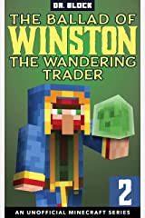 The Ballad of Winston the Wandering Trader, Book 2: (an unofficial Minecraft series) Kindle Edition