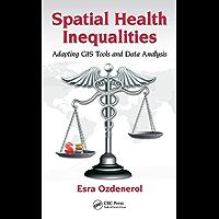 Spatial Health Inequalities: Adapting GIS Tools and Data Analysis