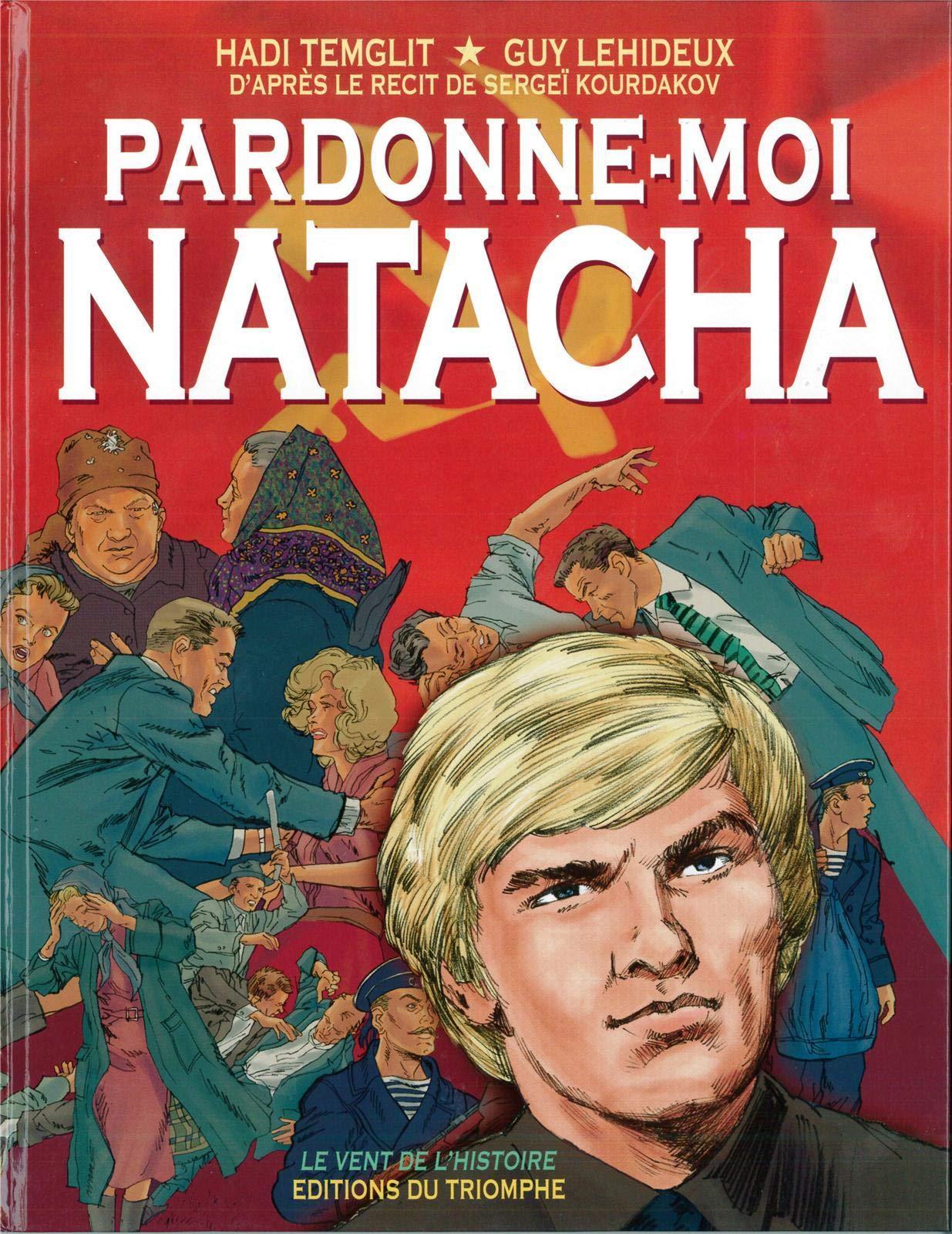 Amazon Fr Pardonne Moi Natacha Bande Dessinee Sergei Kourdakov Hadi Temglit Guy Lehideux Livres