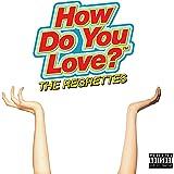 How Do You Love? [Explicit]