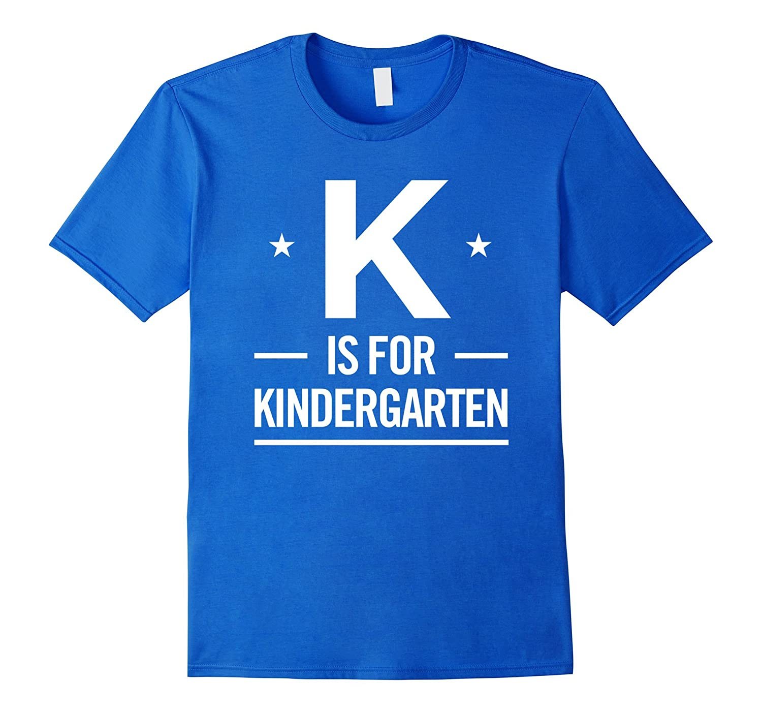 K Is for Kindergarten Cute School Student Teacher Tee