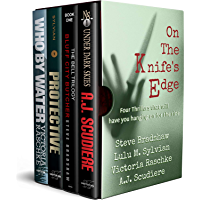 On the Knife's Edge - Four Novels to Keep You on the Edge of Your Seat: Under Dark Skies, Bluff City Butcher, Protective, Who By Water (English Edition)