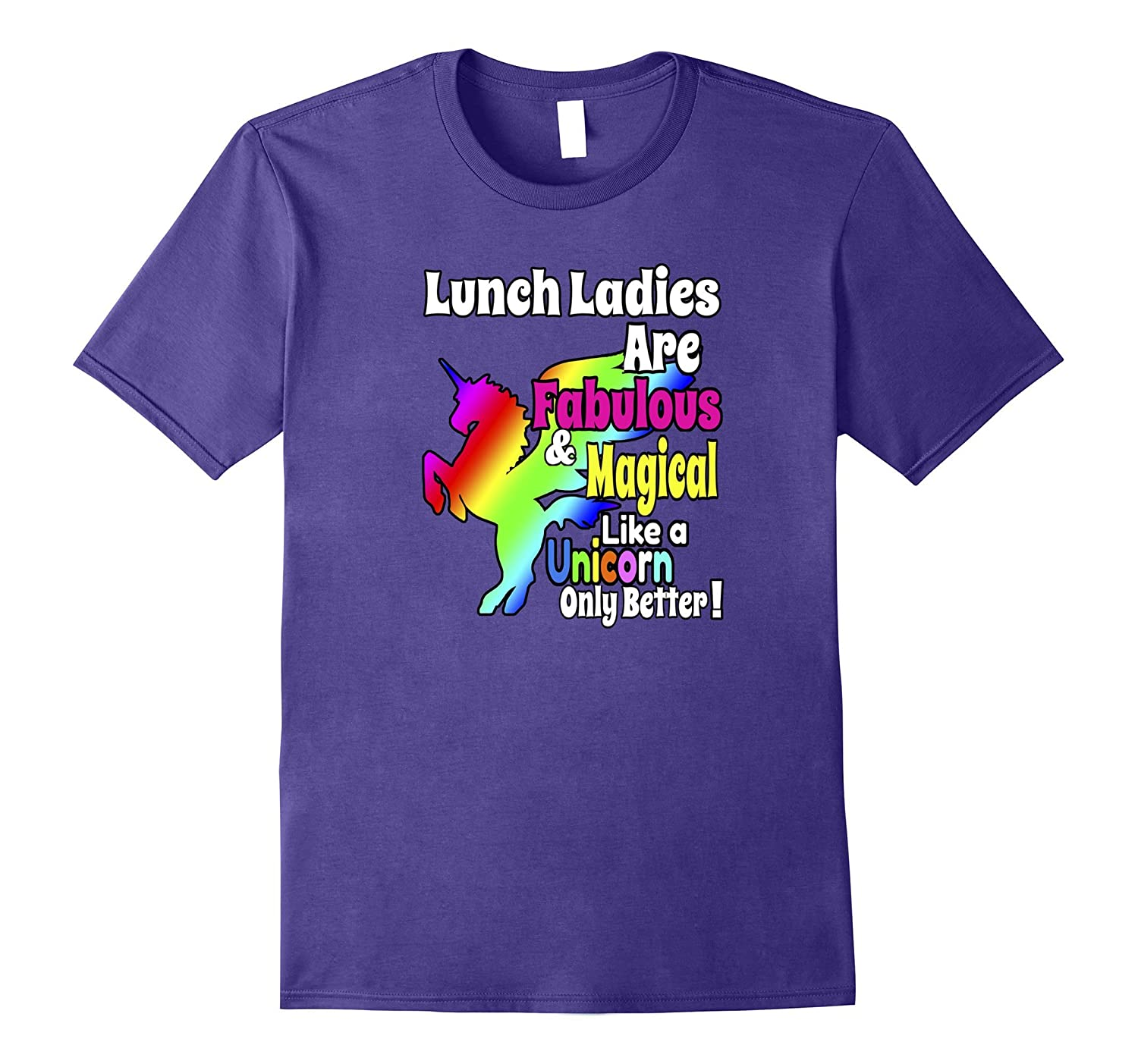 Lunch Ladies Fabulous Magical Rainbow Unicorn Shirt-FL