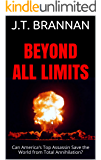 BEYOND ALL LIMITS: Can America's Top Assassin Save the World from Total Annihilation?