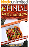 Chinese Takeout Cookbook: Favorite Chinese Takeout Recipes to Make at Home (Takeout Cookbooks Book 1) (English Edition)