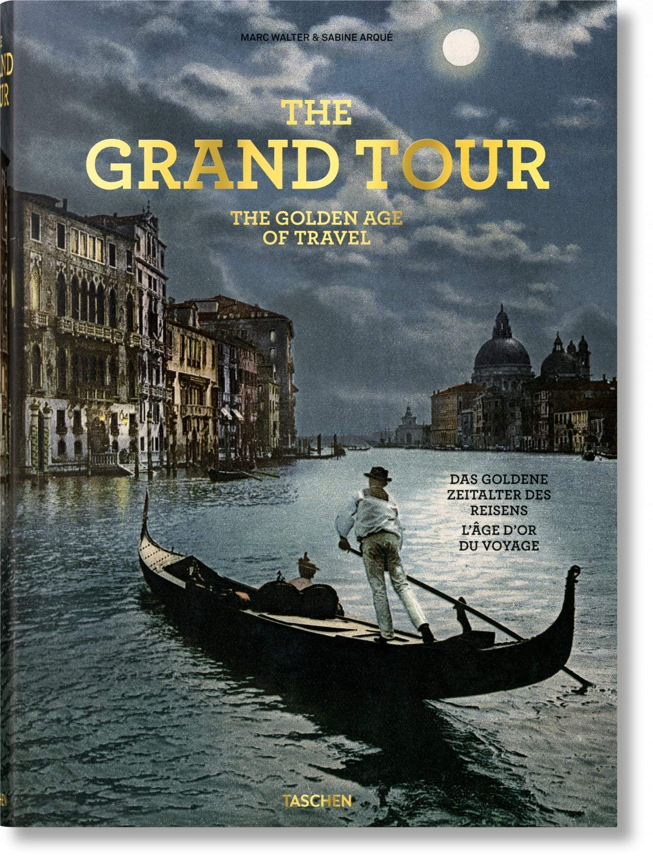 The Grand Tour. The Golden Age of Travel (Multilingual Edition) by TASCHEN
