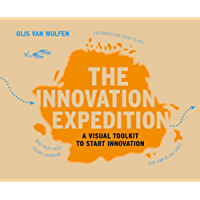 The Innovation Expedition: A Visual Toolkit to Start Innovation (English Edition)
