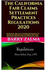 The California Fair Claims Settlement Practices Regulations 2020: The Reasons Why the California Department of Insurance Imposed the California Fair Claims ... Practices Regulations on All Insu Kindle Edition