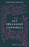Gli splendidi cannibali: I racconti degli Speciali