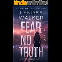 Fear No Truth: A Faith McClellan Novel
