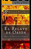 EL RELATO DE ORIÓN.: PARTE I: EL CENTRO DE LA ESTRELLA (EL RELATO DE ORION nº 1)